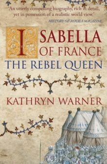 Isabella of France : The Rebel Queen, Paperback / softback Book