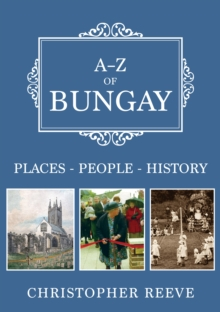 A-Z of Bungay : Places-People-History