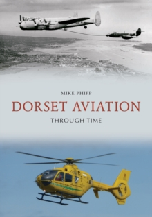 Dorset Aviation Through Time