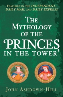 The Mythology of the 'Princes in the Tower', Paperback / softback Book