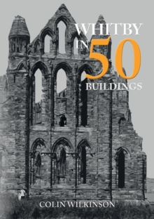 Whitby in 50 Buildings
