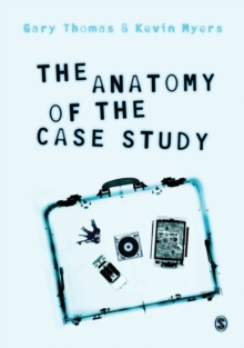 The Anatomy of the Case Study, Paperback / softback Book