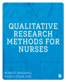 Qualitative Research Methods for Nurses, Paperback / softback Book