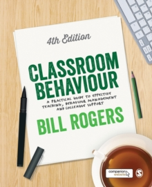Classroom Behaviour : A Practical Guide to Effective Teaching, Behaviour Management and Colleague Support, Paperback Book