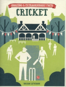 Amazing & Extraordinary Facts: Cricket, Hardback Book