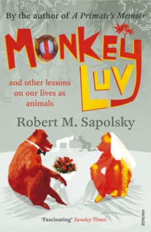 Monkeyluv : And Other Lessons in Our Lives as Animals