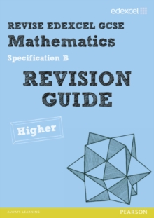 Revise Edexcel GCSE Mathematics Spec B Higher Revision Guide, Paperback Book