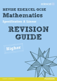 Revise Edexcel GCSE Mathematics Spec A Higher Revision Guide, Paperback Book