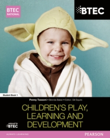 BTEC National Children's Play, Learning and Development Student Book 1, Paperback Book