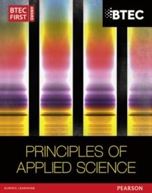 BTEC First in Applied Science: Principles of Applied Science Student Book, Paperback / softback Book
