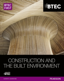 BTEC First Construction and the Built Environment Student Book, Paperback Book
