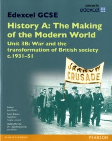 Edexcel GCSE History A The Making of the Modern World: Unit 3B War and the transformation of British society c1931-51 SB 2013, Paperback Book