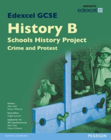 Edexcel GCSE History B Schools History Project: Crime (1B) and Protest (3B) SB 2013, Paperback Book