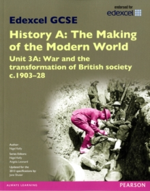 Edexcel GCSE History A The Making of the Modern World: Unit 3A War and the transformation of British society c1903-28 SB 2013, Paperback Book
