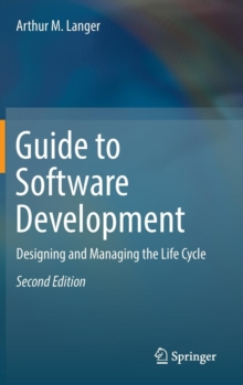 Guide to Software Development : Designing and Managing the Life Cycle, Hardback Book