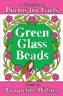 Green Glass Beads : A Collection of Poems for Girls, Paperback Book