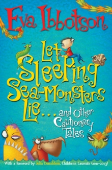 Let Sleeping Sea-Monsters Lie : and Other Cautionary Tales, Paperback Book