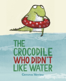 The Crocodile Who Didn't Like Water, Paperback Book