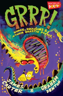 Grrr! : Dinos, Dragons and Other Beastie Poems, Paperback Book