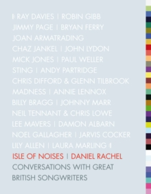 Isle of Noises : Conversations with Great British Songwriters, Hardback Book