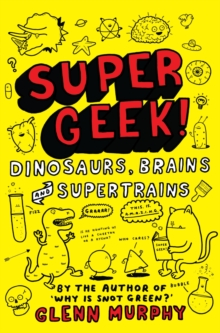 Supergeek: Dinosaurs, Brains and Supertrains, Paperback Book