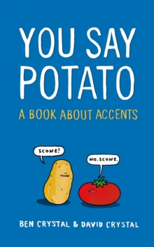 You Say Potato : A Book About Accents, Hardback Book