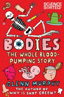 Bodies: The Whole Blood-Pumping Story, Paperback Book