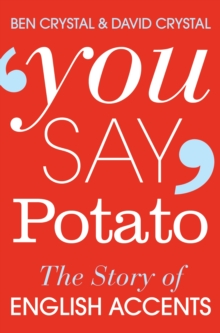 You Say Potato : The Story of English Accents, Paperback / softback Book