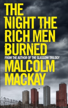 The Night the Rich Men Burned, Hardback Book