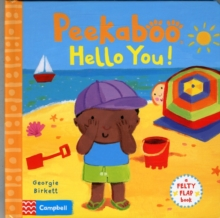 Peekaboo, Hello You! : A Felty Flap Book, Board book Book