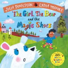 The Girl, the Bear and the Magic Shoes, Paperback / softback Book