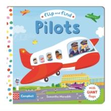Flip and Find Pilots : a guess who/where flap book about a pilot, Board book Book