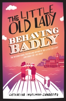 The Little Old Lady Behaving Badly, Paperback / softback Book