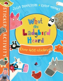 The What the Ladybird Heard Sticker Book, Paperback Book