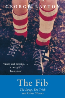 The Fib, the Swap, the Trick and Other Stories, Paperback Book