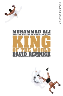 King of the World : Muhammad Ali and the Rise of an American Hero, Paperback Book