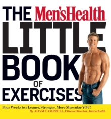 The Men's Health Little Book of Exercises : Four Weeks to a Leaner, Stronger, More Muscular You!, Paperback Book