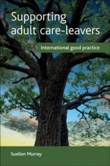 Supporting adult care-leavers : International good practice, Paperback / softback Book
