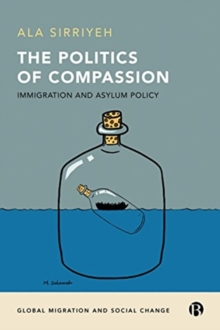 The politics of compassion : Immigration and asylum policy, Hardback Book