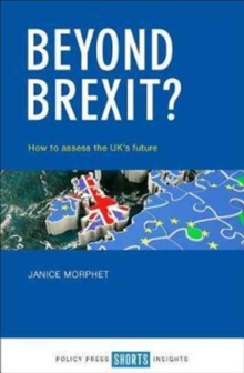 Beyond Brexit? : How to assess the UK's future, Paperback / softback Book