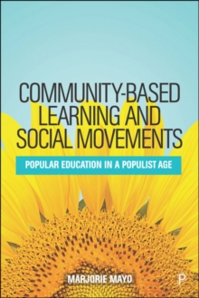 Community-based Learning and Social Movements : Popular Education in a Populist Age, Paperback / softback Book