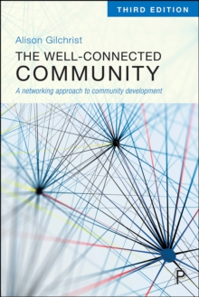 The Well-Connected Community 3E : A Networking Approach to Community Development, EPUB eBook