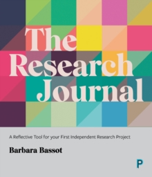 The Research Journal : A Reflective Tool for Your First Independent Research Project, Paperback / softback Book