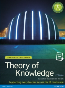 Pearson Baccalaureate Theory of Knowledge second edition print and ebook bundle for the IB Diploma, Mixed media product Book