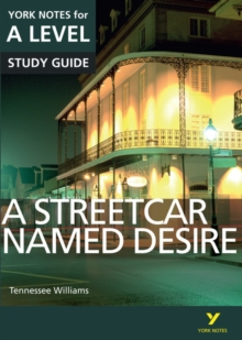 A Streetcar Named Desire: York Notes for A-Level, Paperback Book