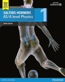Salters Horner AS/A level Physics Student Book 1 + ActiveBook, Mixed media product Book
