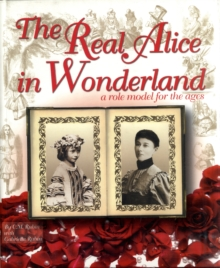 The Real Alice in Wonderland: A Role Model for the Ages,  Book
