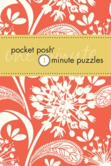 Pocket Posh One- Minute Puzzles : 200 Puzzles You Can Solve in Three Minutes or Less, Paperback Book