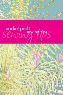 Pocket Posh Sewing Tips, Paperback Book