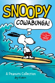 Snoopy: Cowabunga! (PEANUTS AMP! Series Book 1) : A Peanuts Collection, Paperback Book